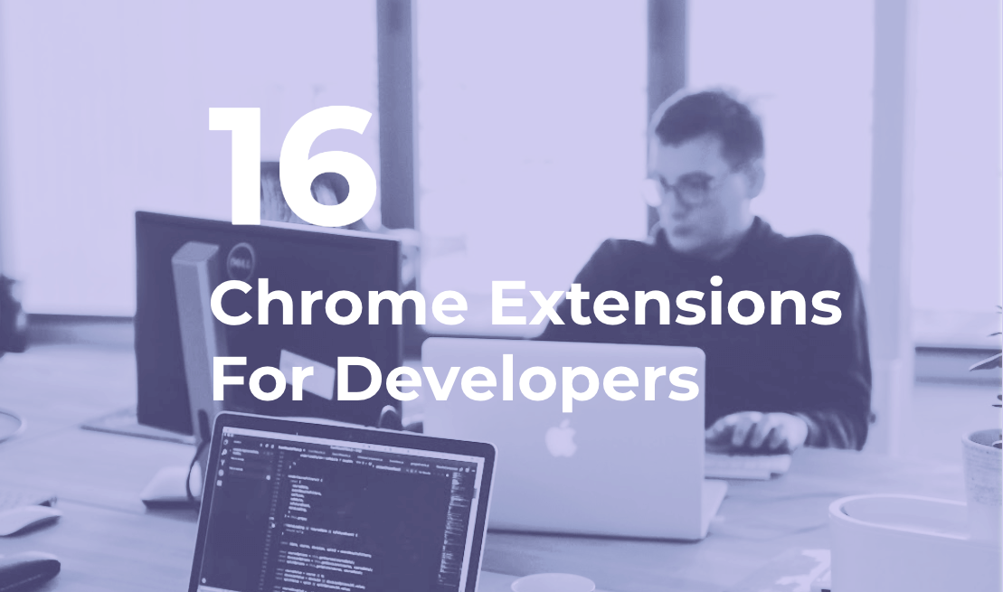 16 Chrome Extensions For Developers Productivity Updated 2020