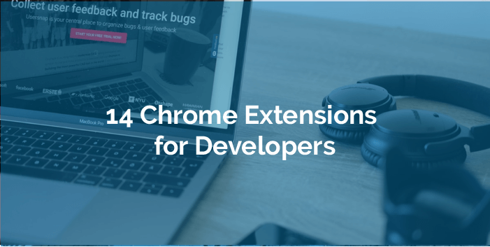 14 Chrome Extensions For Developers to raise productivity today!